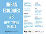 URBAN ECOLOGIES #3 NEW TOWNS IN ASIA | Catalogo Mostra